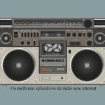 Os melhores aplicativos de rádio sem internet