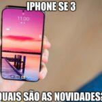 iPhone SE 3 previsão em 2022, com 5G e novos processadores